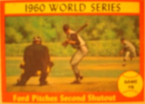 Original Baseball Card 1960 NY Yankees P Whitey Ford pitches shutout in Game 6 of World Series